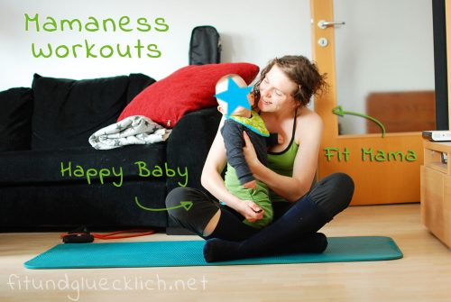 mama, baby, mamaness, happy baby, fit mom, fitness, fitundgluecklich.net