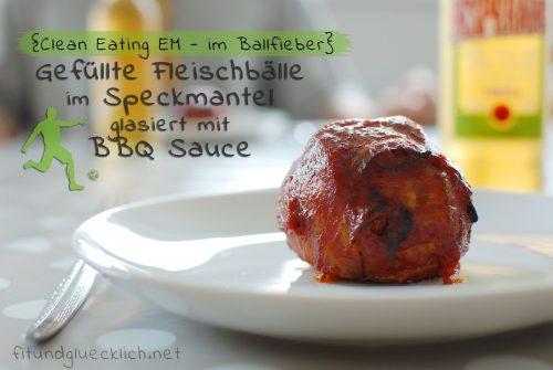 Fußball EM - mit Käse gefüllte Fleischbälle im Speckmantel glasiert mit BBQ Sauce