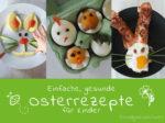 Osterrezepte für Kinder